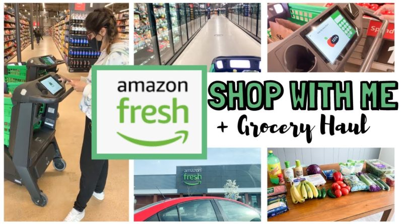 SHOPPING AT THE NEW AMAZON FRESH STORE! GROCERY HAUL | SHOP WITH ME | AMAZON FRESH SUPERMARKET
